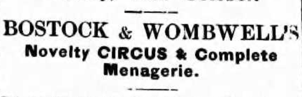 Ad for Bostock and Wombwell's Circus, John Benson's first employer